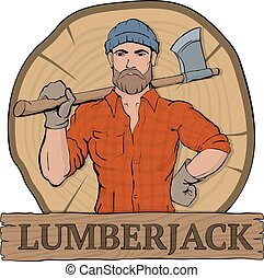 Lumberjack. Rural man holds axe in hands, standing on the background the felled tree. Lumbersexual fashion style. Brutal bearded man.