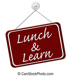 Lunch and Learn Sign, A red sign with the word Lunch and Learn isolated on a white background