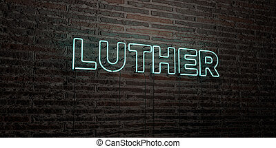 LUTHER -Realistic Neon Sign on Brick Wall background