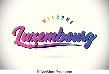 Luxembourg Welcome To Word Text with Creative Purple Pink Handwritten Font and Swoosh Shape Design Vector.