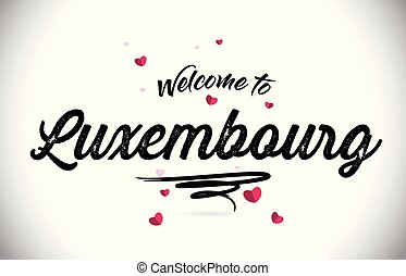 Luxembourg Welcome To Word Text with Handwritten Font and Pink Heart Shape Design.