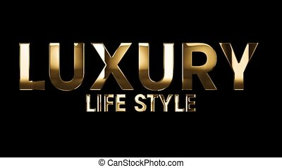 Luxury life style - text animation with gold letters over black background