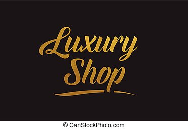 Luxury Shop gold word text illustration typography