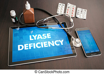 Lyase deficiency (genetic disorder) diagnosis medical concept on tablet screen with stethoscope