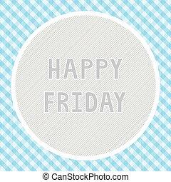 lycklig, bakgrund, fredag