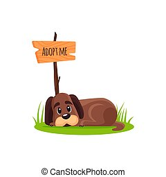 Lying homeless dog with a poster Adopt me. Dont buy - help the homeless animals find a home, sad puppy, pet adoption - vector illustration.