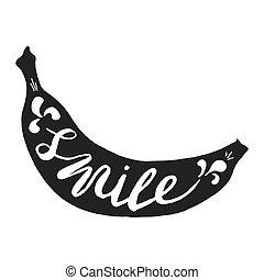 mão, desenhado, ilustração, de, isolado, pretas, banana, silueta, ligado, um, branca, experiência., tipografia, cartaz, com, lettering, interior., a, inscrição, sorrizo