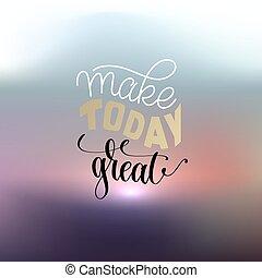 mão, lettering, citação, cartaz, grande, hoje, positivo, ...
