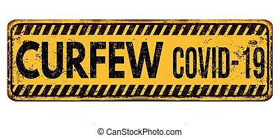 métal rouillé, couvre-feu, signe, covid-19, vendange