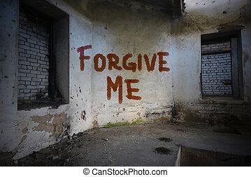 mí, viejo, abandonado, pared, texto, perdonar, arruinado, sucio, casa