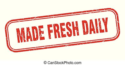 made fresh daily stamp. made fresh daily square grunge sign....