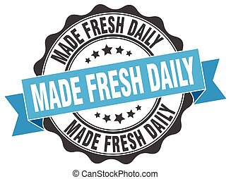 made fresh daily stamp. sign. seal