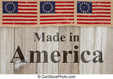 Made in America message, USA patriotic old Betsy Ross flag...