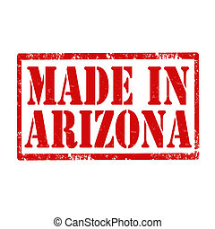 Made In Arizona-stamp - Grunge rubber stamp with text Made...