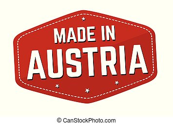 Made in Austria label or sticker on white background, vector...