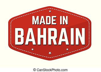 Made in Bahrain label or sticker on white background, vector illustration