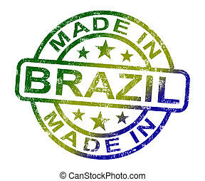 Made In Brazil Stamp Shows Brazilian Product Or Produce -...