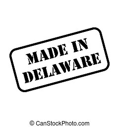 Made In Delaware Stamp Vector - Made in Delaware state sign ...