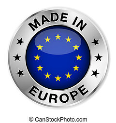 Made in Europe silver badge and icon with central glossy European flag symbol and stars. Vector EPS10 illustration isolated on white background.