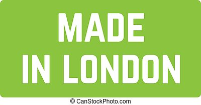 MADE IN LONDON sign on white background. Sticker, stamp