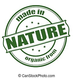 Stamp with text made in nature inside, vector illustration