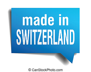made in Switzerland blue 3d realistic speech bubble isolated on white background