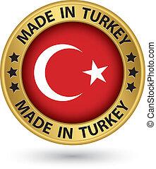 Made in Turkey gold label, vector illustration