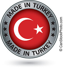 Made in Turkey silver label with flag, vector illustration