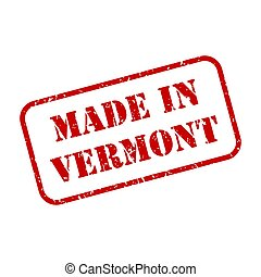 Made In Vermont Stamp Vector - Made in Vermont state sign in...