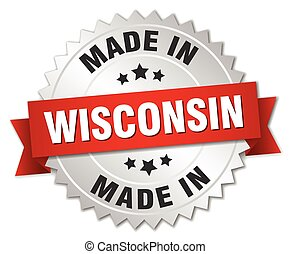 made in Wisconsin silver badge with red ribbon