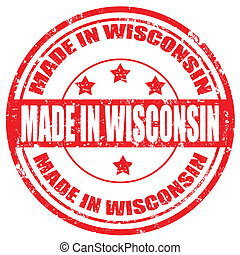 Made in Wisconsin-stamp - Grunge rubber stamp with text Made...