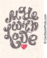 Made With Love hand lettering inscription, calligraphy quote