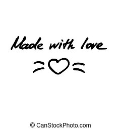 Made with love hand writting inscription. Hand drawn text.