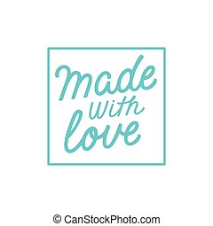 Made with love - Vector label and badge with hand-lettering...