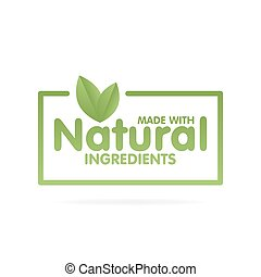 Made with Natural ingredients eco green label sticker. Vector Illustration