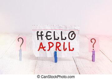 madeira, olá, mão, tabela., colocado, esmigalhar, dando boas-vindas, folha, abril, foto, papel, mês, conceitual, negócio, expressão, mostrando, escrita, saudação, usado, clipes, quando, showcasing, april.