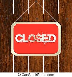 madeira, penduradas, fechado, cerca, sinal