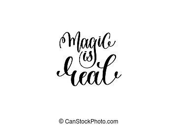 magia, é, real, -, preto branco, mão, lettering, inscrição