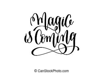 magia, é, vinda, -, preto branco, mão, lettering, inscrição