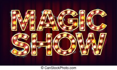 Magic Show Banner Sign Vector. For Arts Festival Events Design. Circus 3D Glowing Element. Creative Illustration