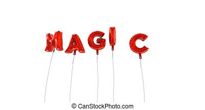 MAGIC - word made from red foil balloons - 3D rendered.