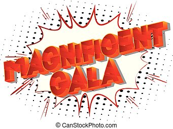 Magnificent Gala - Vector illustrated comic book style...