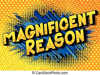 Magnificent Reason - Vector illustrated comic book style...