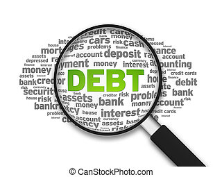 Debt - Magnified illustration with the word Debt on white ...