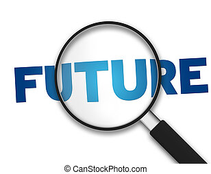 Magnifying Glass with the word Future on white background.