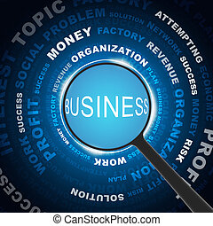 Magnifying glass looking Business words