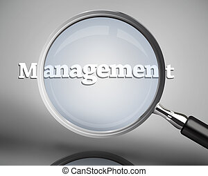 Magnifying glass showing management word in white on grey...