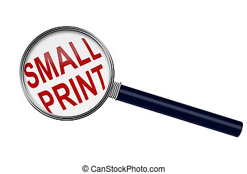 Reading the Small Print - Magnifying Glass with word Small...