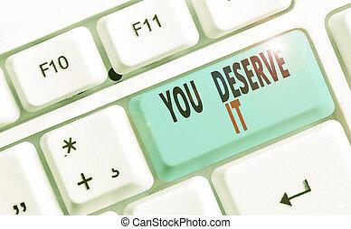 main, deserve, texte, it., photo, quelque chose, vous, puits, écriture, business, récompense, reconnaissance, award., fait, conceptuel, projection