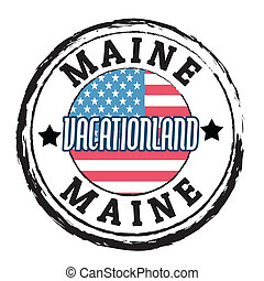 Maine, Vacationland state stamp - Grunge rubber stamp with ...